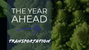 The Year Ahead: Transportation costs keep rising – Produce