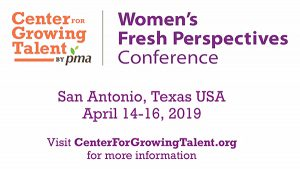 PMA's Center for Growing Talent names theme for women's events