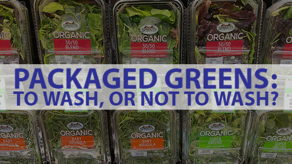 packaged salad with text packaged greens to wash or not to wash